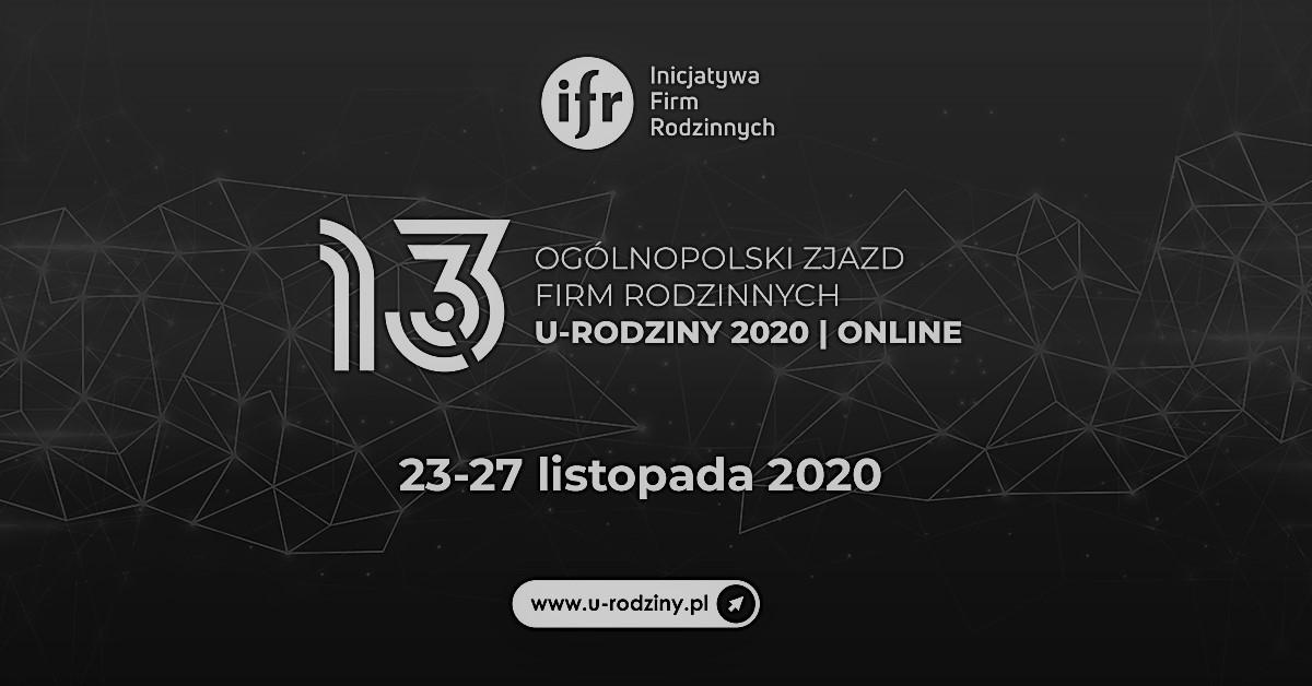 Liderzy pokoju, czy liderzy wojny – rola szefa w firmie w czasie kryzysu / 13. Ogólnopolski Zjazd Firm Rodzinnych U-RODZINY 2020