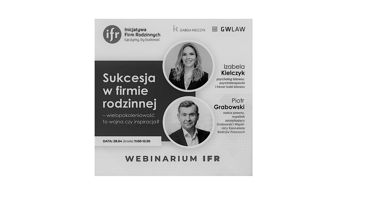 Sukcesja w firmie rodzinnej –Wielopokoleniowość to wojna czy inspiracja? – webinarium Stowarzyszenia IFR